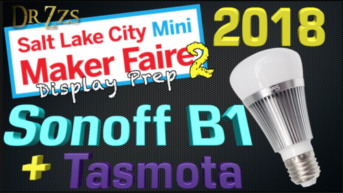Maker Faire Display | 3-way & 2 wire switch, Sonoff B1, and HA